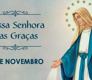 Hoje é celebrada Nossa Senhora das Graças, a Virgem da Medalha Milagrosa