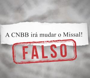 FAKENEWS:  CNBB não pode mudar o Missal Romano